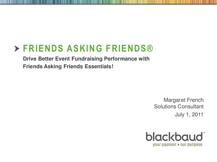Friends Asking Friends®<br />Drive Better Event Fundraising Performance with<br />Friends Asking Friends Essentials!<br />...