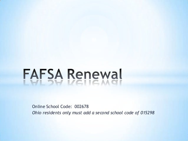 Online School Code: 002678 Ohio residents only must add a second school code of 015298