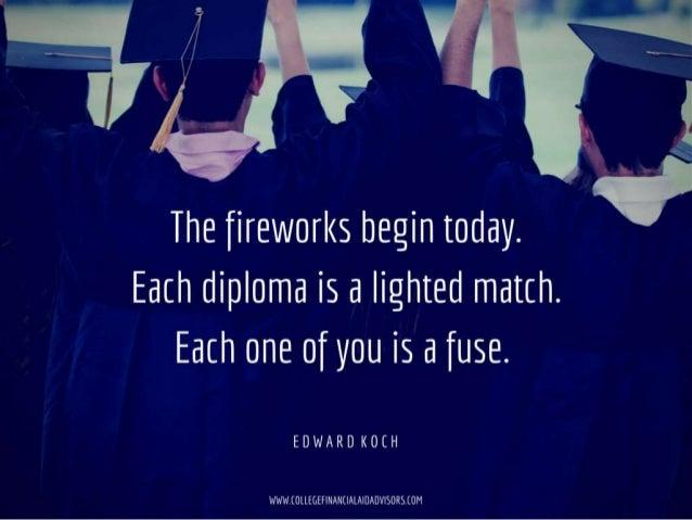 The fireworks begin today.  Each diploma is a Iighted matth.  Each one of you is a fuse.   EDWARD K0(H  WWW.  IIIIIIIIIIII...