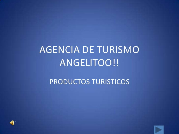 AGENCIA DE TURISMO    ANGELITOO!!  PRODUCTOS TURISTICOS