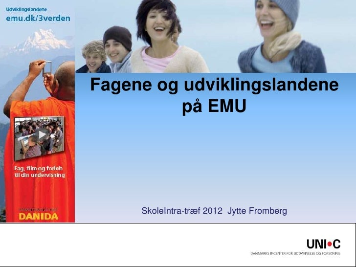 Fagene og udviklingslandene          på EMU     SkoleIntra-træf 2012 Jytte Fromberg