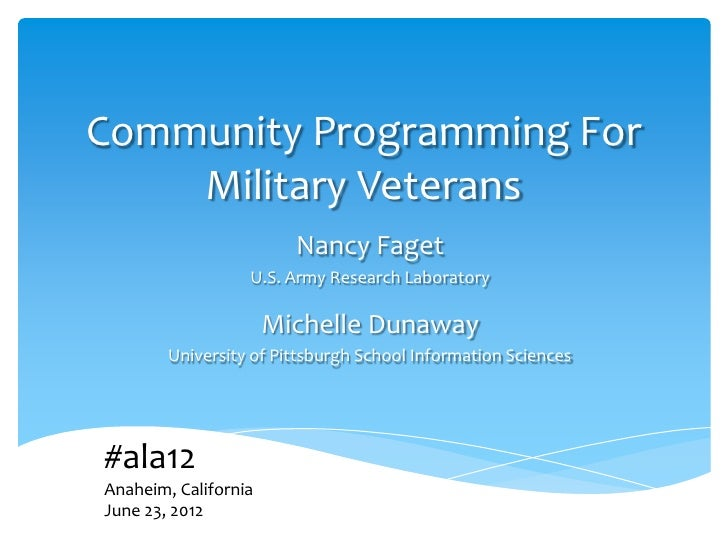 Community Programming For    Military Veterans                        Nancy Faget                  U.S. Army Research Labo...