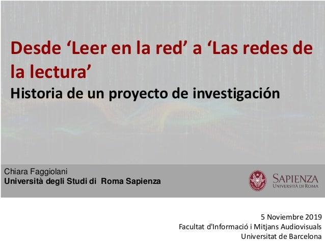 Desde 'Leer en la red' a 'Las redes de la lectura' Historia de un proyecto de investigación Chiara Faggiolani Università d...