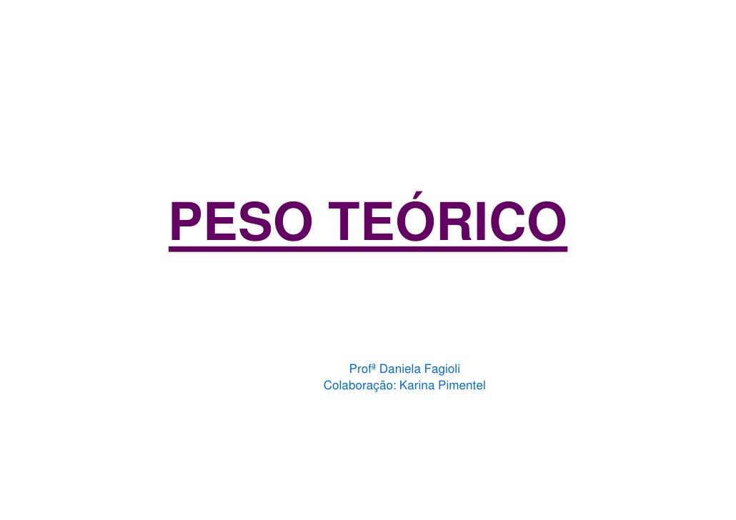 PESO TEÓRICO          Profª Daniela Fagioli     Colaboração: Karina Pimentel