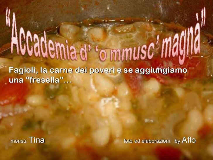 """Fagioli, la carne dei poveri e se aggiungiamo una """"fresella""""… monsù  Tina   foto ed elaborazioni  by  Aflo"""