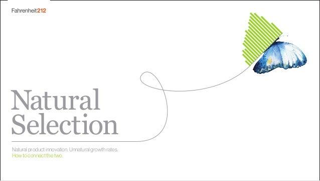 Natural Selection Naturalproductinnovation.Unnaturalgrowthrates. Howtoconnectthetwo.
