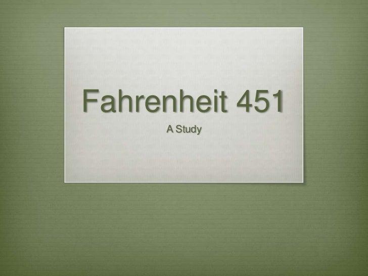 Fahrenheit 451     A Study
