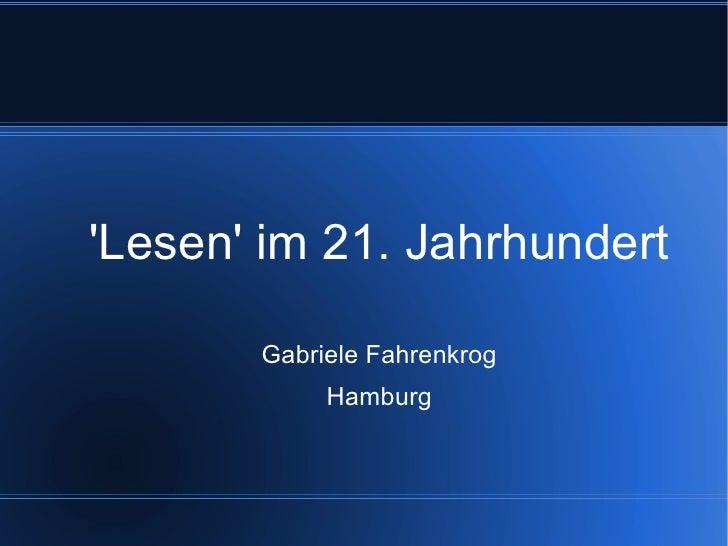 Lesen im 21. Jahrhundert       Gabriele Fahrenkrog            Hamburg