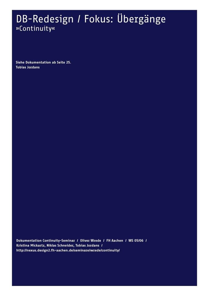 DB-Redesign / Fokus: Übergänge »Continuity«    Siehe Dokumentation ab Seite 25. Tobias Jordans     Dokumentation Continuit...