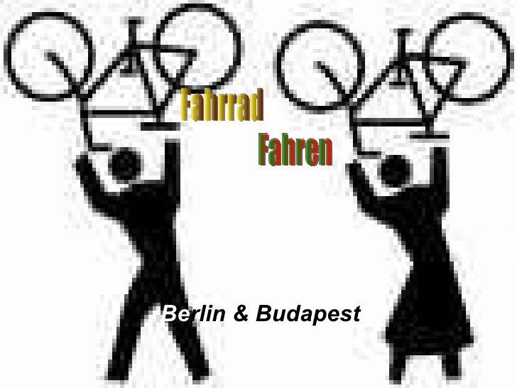 Be rlin & Budapest Fahrrad Fahren