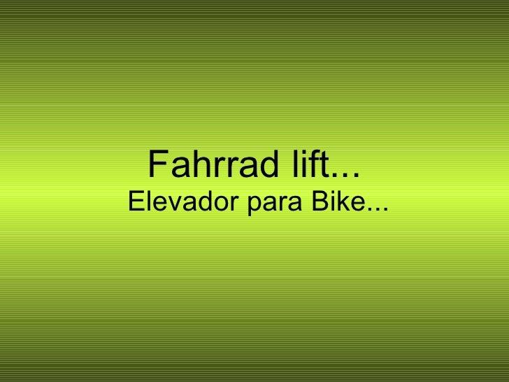 Fahrrad lift...   Elevador para Bike...