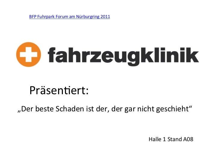 """BFP Fuhrpark Forum am Nürburgring 2011      Präsenert: """"Der beste Schaden ist der, der gar nic..."""