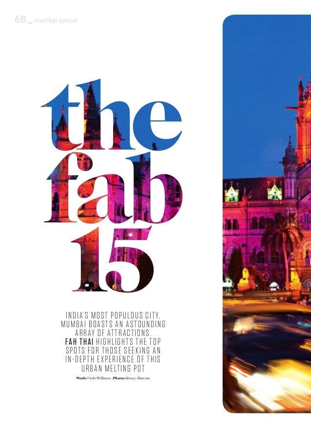 68 _ mumbai special INDIA'S MOST POPULOUS CITY, MUMBAI BOASTS AN ASTOUNDING ARRAY OF ATTRACTIONS. FAH THAI HIGHLIGHTS THE ...