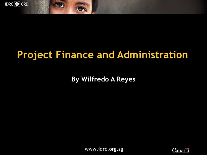 Project Finance and Administration By Wilfredo A Reyes