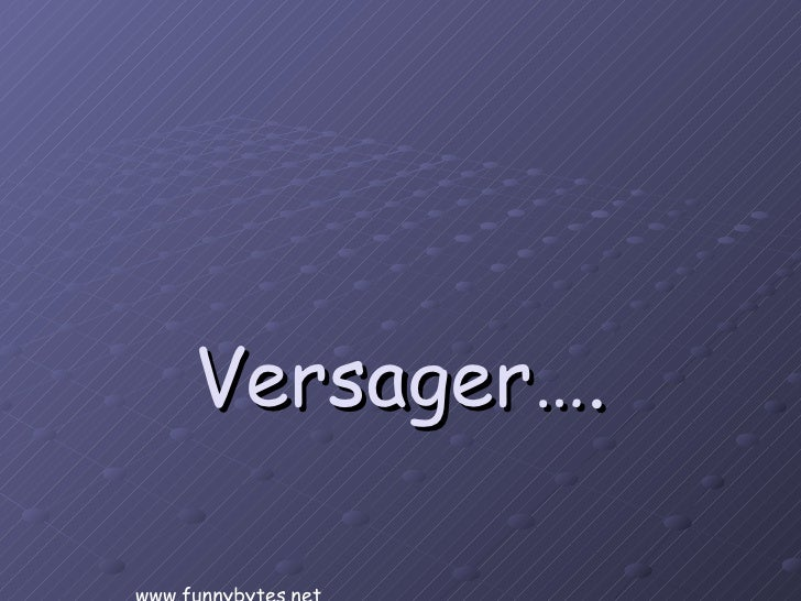 Versager…. www.funnybytes.net