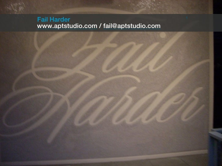 1Fail Harderwww.aptstudio.com / fail@aptstudio.com