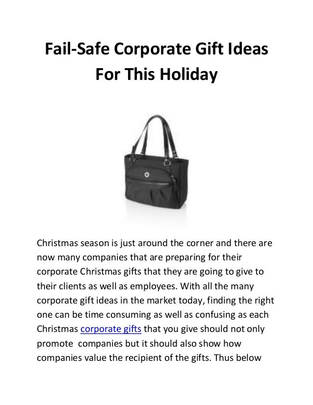 Fail-Safe Corporate Gift Ideas For This Holiday  Christmas season is just around the corner and there are now many compani...