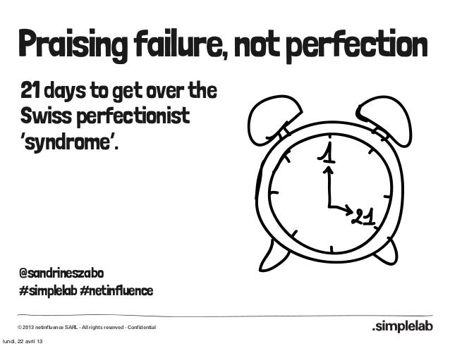 Praising failure, not perfection       21 days to get over the       Swiss perfectionist       'syndrome'.       @sandrine...