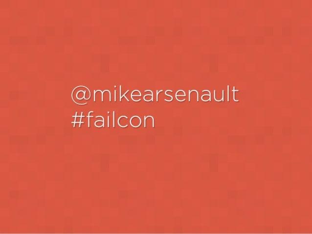 @mikearsenault#failcon