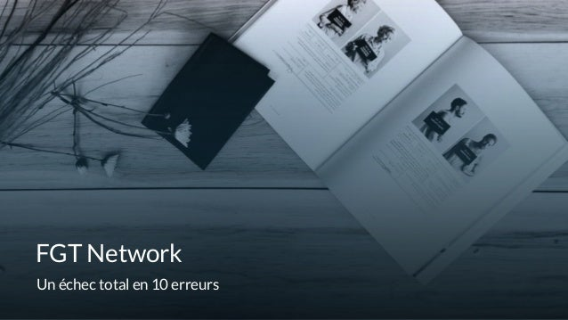FGT Network Un échec total en 10 erreurs