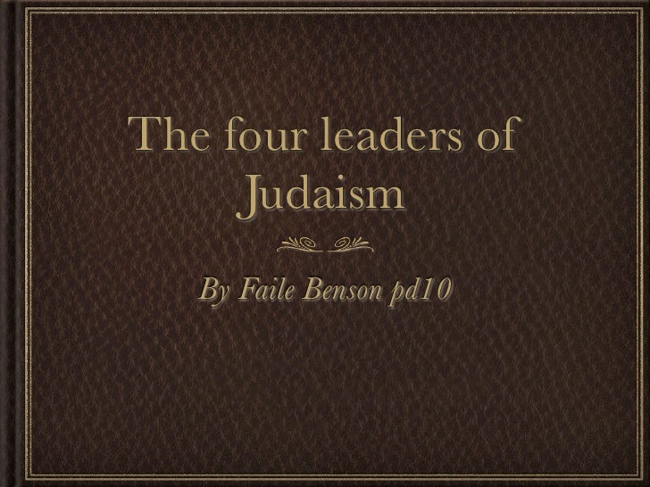 The four leaders of     Judaism   By Faile Benson pd10