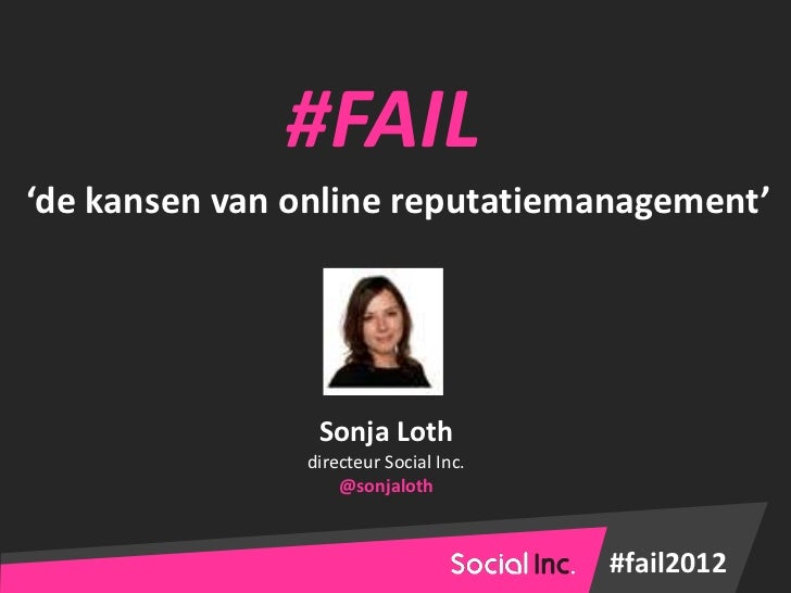 #FAIL'de kansen van online reputatiemanagement'                Sonja Loth               directeur Social Inc.             ...
