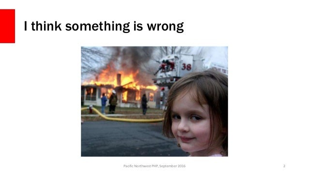 Failing at Scale - PNWPHP 2016 Slide 2
