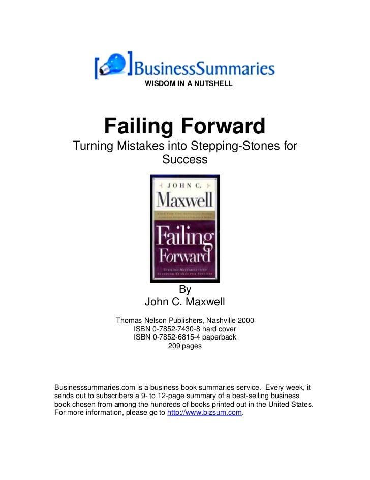 WISDOM IN A NUTSHELL              Failing Forward     Turning Mistakes into Stepping-Stones for                     Succes...