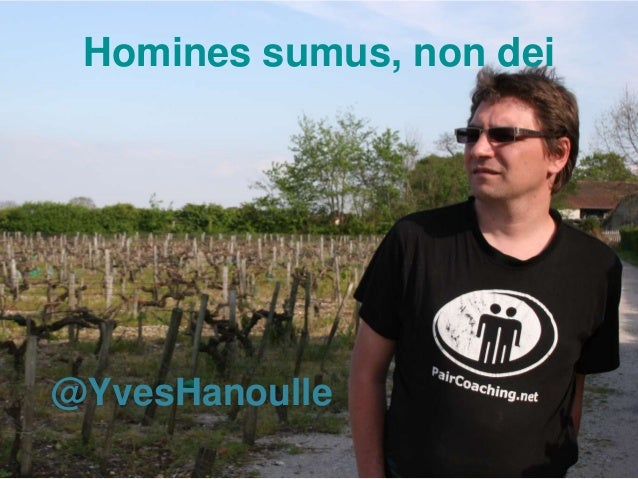 Homines sumus, non dei  @YvesHanoulle