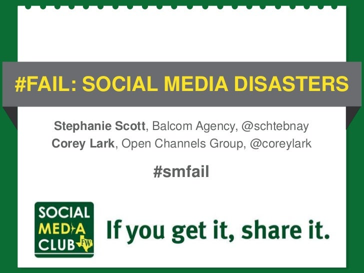 #Fail: Social Media Disasters<br />Stephanie Scott, Balcom Agency, @schtebnay<br />Corey Lark, Open Channels Group, @corey...