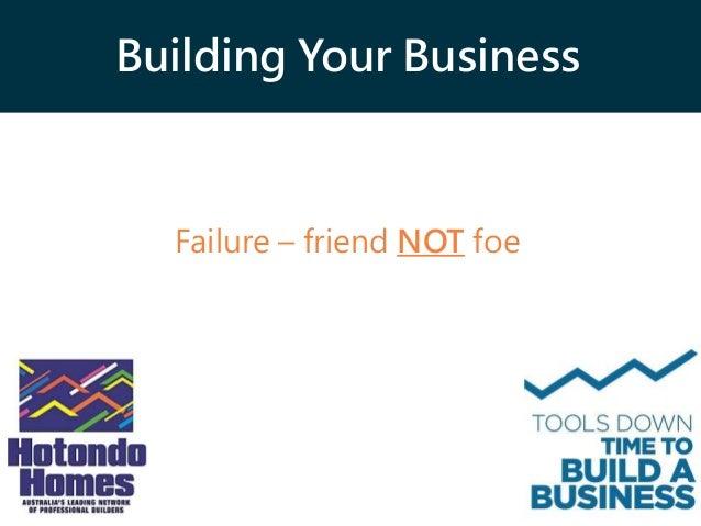 Building Your Business Failure – friend NOT foe