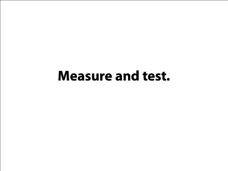 Learn to use tools like     Google Analytics.             + Google Website Optimizer.