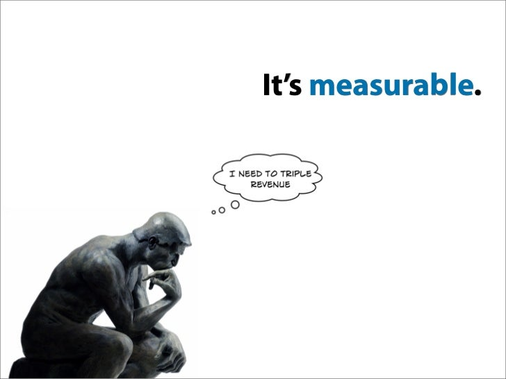 It's measurable.