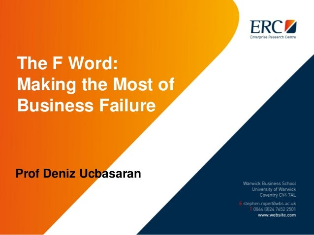 The F Word: Making the Most of Business Failure Prof Deniz Ucbasaran