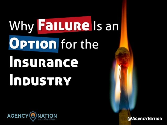 @AgencyNation Why Failure Is an Option for the Insurance Industry