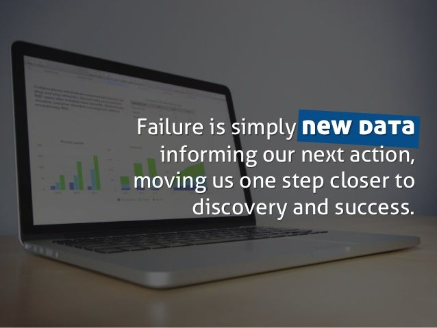 Failure is simply new data informing our next action, moving us one step closer to discovery and success.
