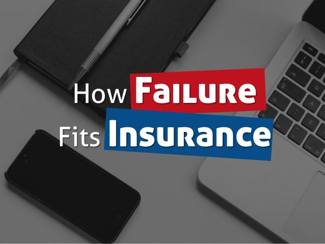 How Failure Fits Insurance