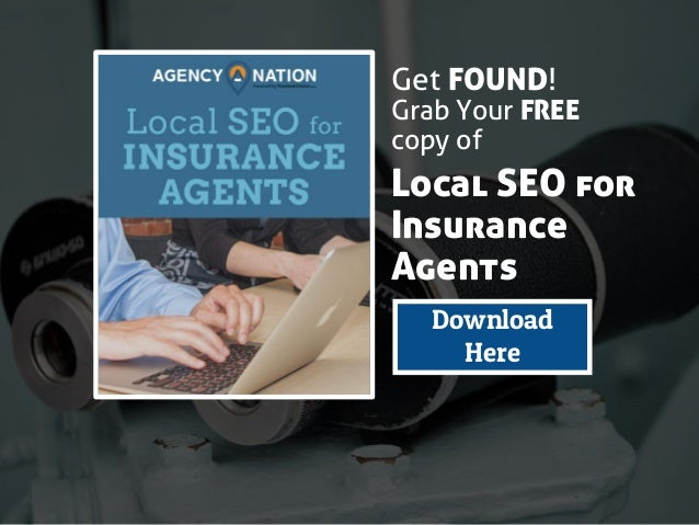 Get FOUND! Grab Your FREE copy of Download Here Local SEO for Insurance Agents