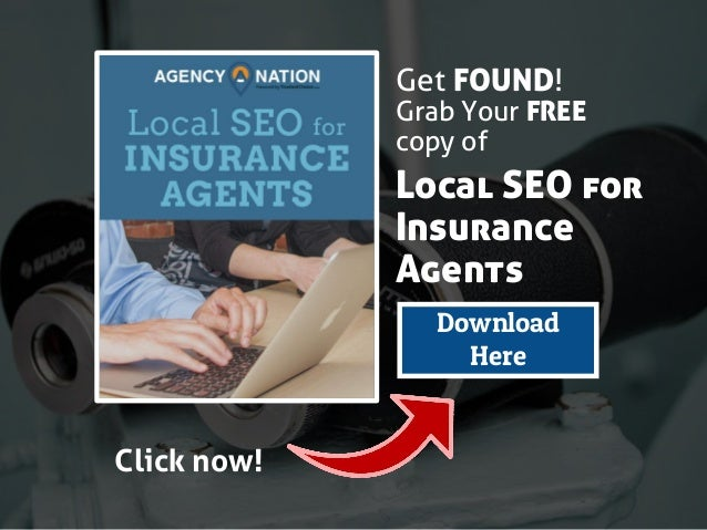 Get FOUND! Grab Your FREE copy of Download Here Click now! Local SEO for Insurance Agents