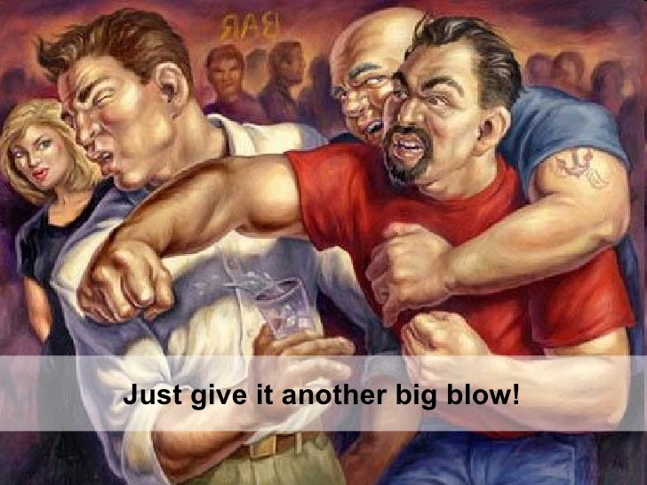 Just give it another big blow!