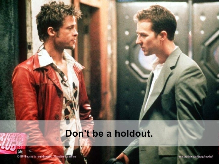 Don't be a holdout.