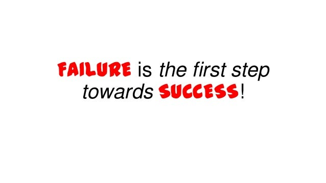 Failure Is the First Step to Success