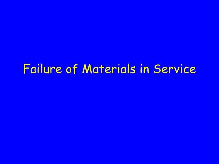 Failure of Materials in Service