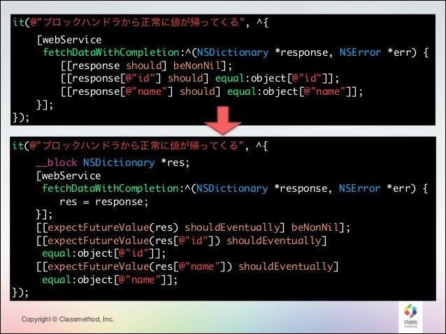 "it(@""ブロックハンドラから正常に値が帰ってくる"", ^{ [webService  fetchDataWithCompletion:^(NSDictionary *response, NSError *err) { [[response..."