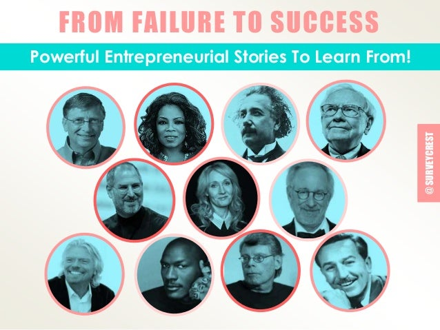 FROM FAILURE TO SUCCESS  Powerful Entrepreneurial Stories To Learn From!  @ SURVEYCREST