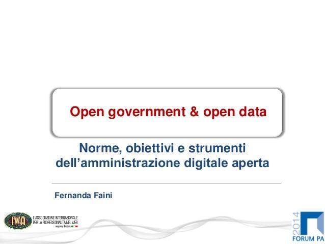 Norme, obiettivi e strumenti dell'amministrazione digitale aperta Open government & open data Fernanda Faini