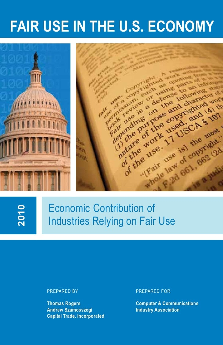FAIR USE IN THE U.S. ECONOMY            Economic Contribution of 2010            Industries Relying on Fair Use           ...