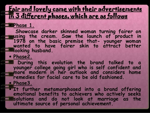 fair and lovely conclusion All's fair in love and cream: conclusion the fair & lovely product in india is laden with important cultural, social, and historic connotations.