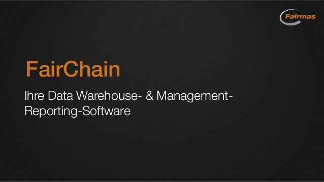 FairChain Ihre Data Warehouse- & Management- Reporting-Software