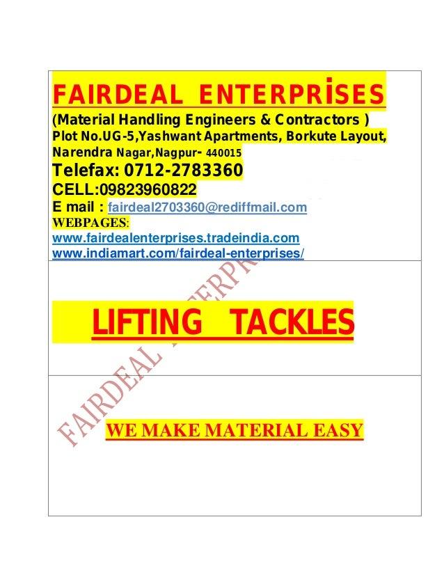 FAIRDEAL ENTERPRiSES(Material Handling Engineers & Contractors )Plot No.UG-5,Yashwant Apartments, Borkute Layout,Narendra ...